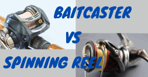 Baitcaster vs Spinning Reel Feature Image